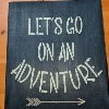 let's go on an adventure sign